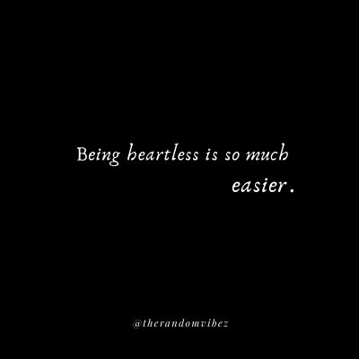Yes I am Heartless Quotes