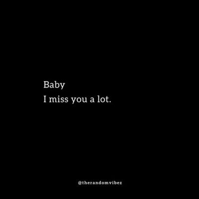 Baby I Miss You Quotes For Him