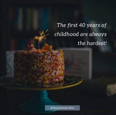 Cute Sayings Turning 40