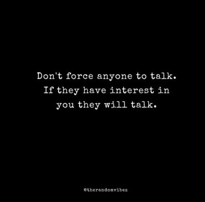 Don't Force Anyone to Talk Quotes