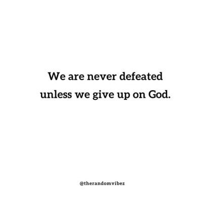 Feeling Defeated God Quotes