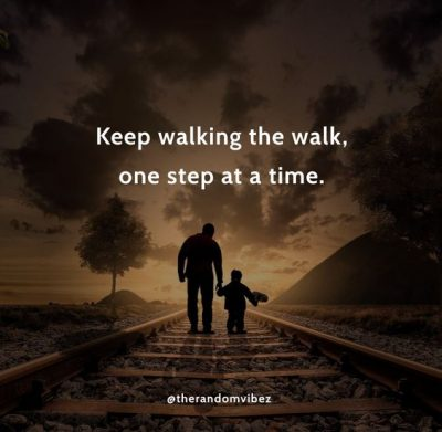 Inspirational One Step At A Time Quotes