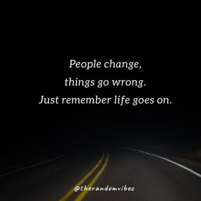 Life Goes On Quotes Pictures