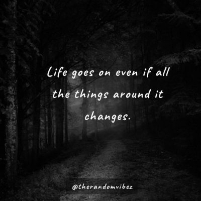 Life Goes On Sayings