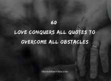 Love Conquers All Quotes To Overcome All Obstacles