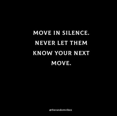 Powerful Move In Silence Quotes