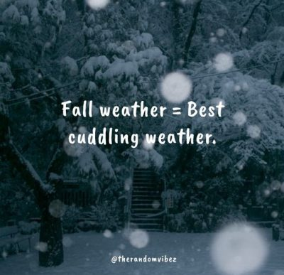 Romantic Cuddle Weather Quotes