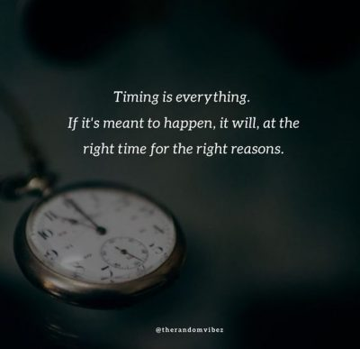 Timing Is Everything Quotes Images