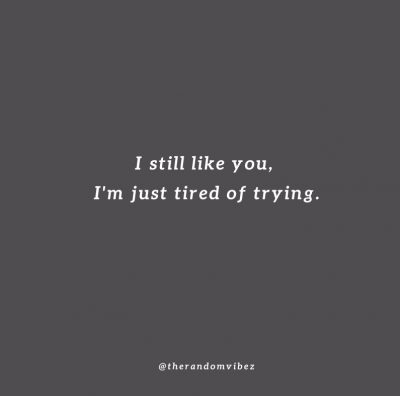 Tired Of Trying Love Quotes