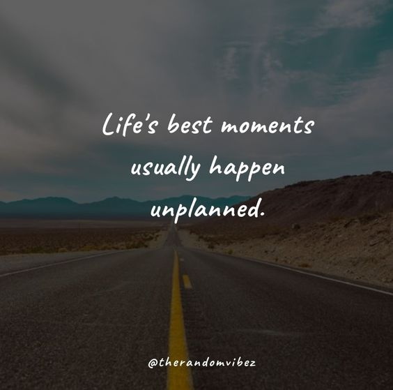 Top 40 Unplanned Trip Quotes To Inspire You | The Random Vibez