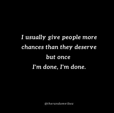 When Im Done Im Done Quotes Images