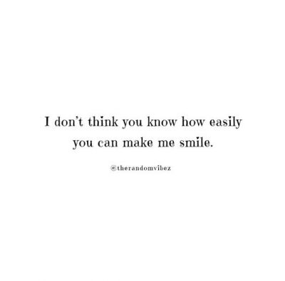 You Make Me Smile Quotes Pictures