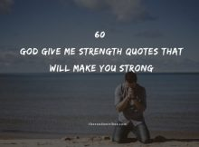 60 God Give Me Strength Quotes That Will Make You Strong