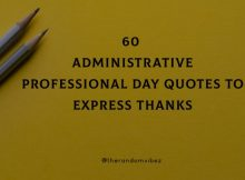 60 Administrative Professional Day Quotes To Express Thanks