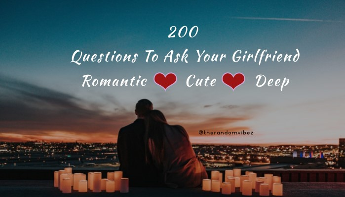 Questions i should ask my girlfriend